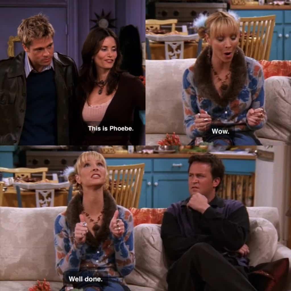 Phoebe fawning over Brad Pitt