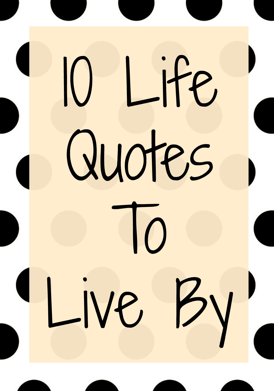 10 Quotes To Live By  Wise Words To Teach Your Kids. Single Quotes Usage. Boyfriend Died Quotes. Morning Quotes For Your Girl. Strong Person Quotes Tumblr. Quotes About Change Facebook. Summer Country Quotes Tumblr. Love Quotes For Mom. Disney Quotes Mother And Son