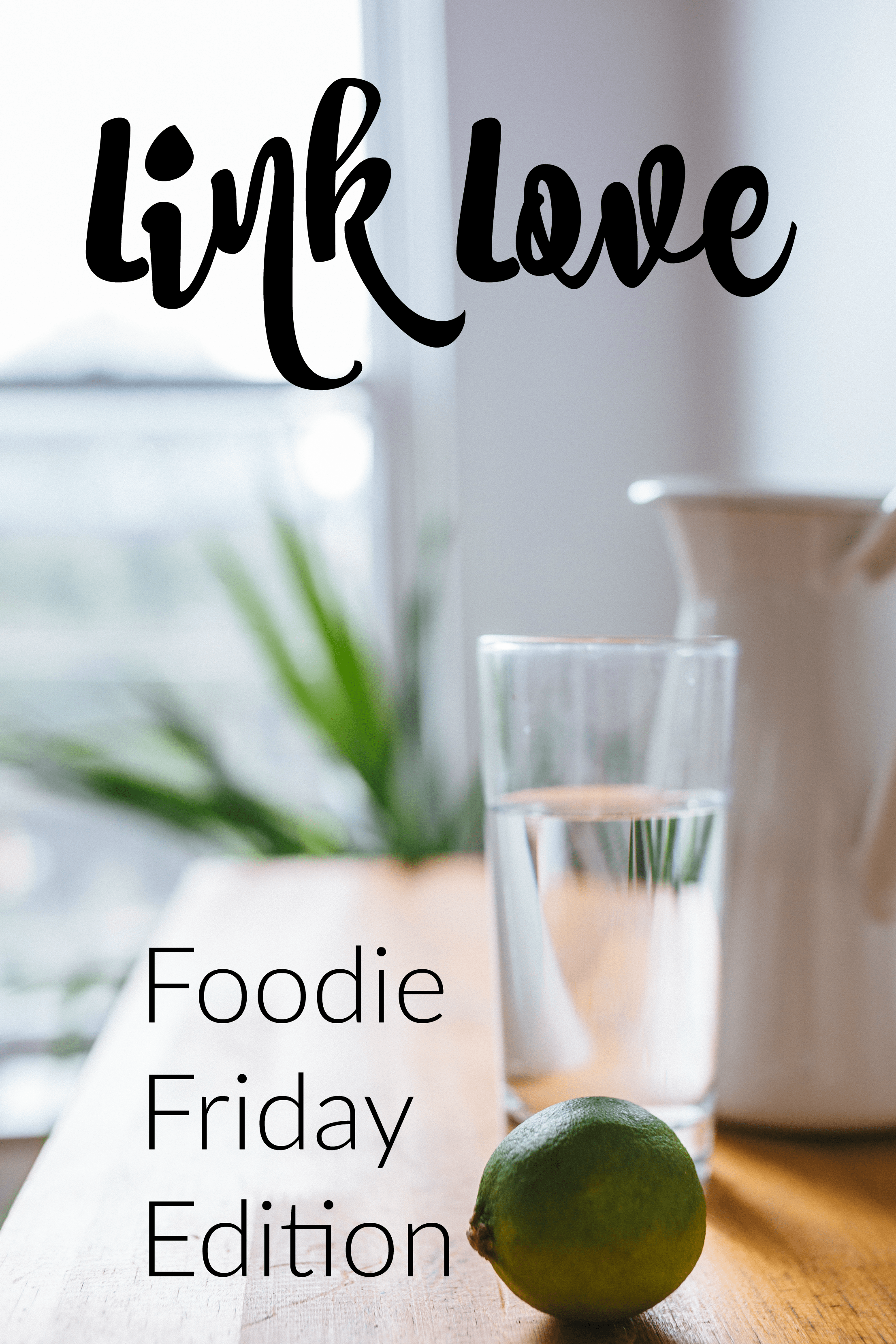 LinkLoveFoodieFriday