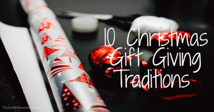 Christmas Gift Giving.Christmas Gift Giving Ideas 10 Traditions To Start This Year