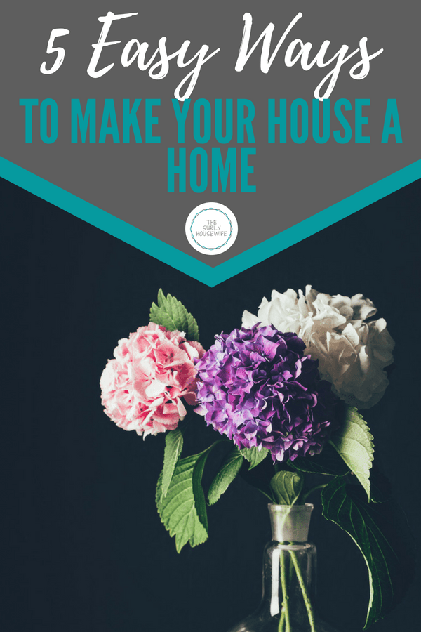 The secret on how to make a house a home. Five frugal and easy ideas to improve your living space and make it feel like home.