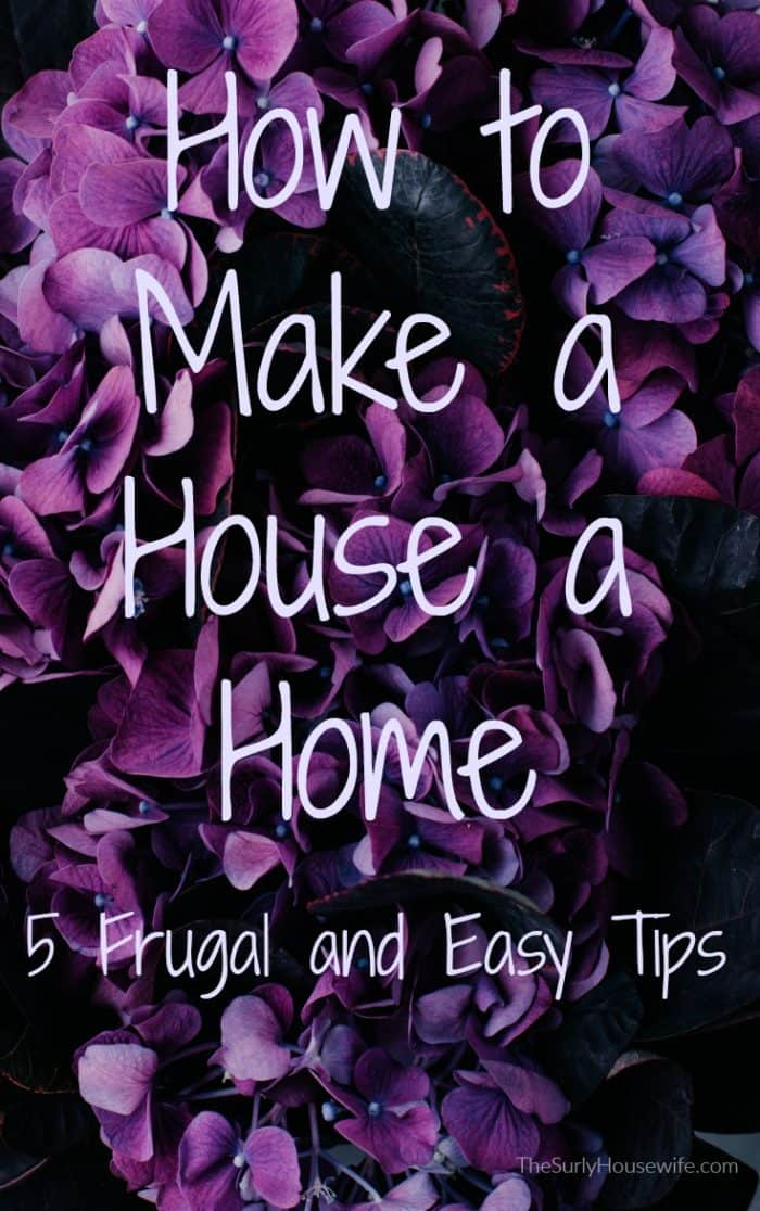 How to make a house a home. Five frugal and easy ideas to help homeowners and renters decorate and organize their living spaces.