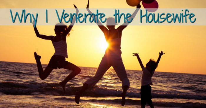 Venerate the Housewife, encouraging words for moms.