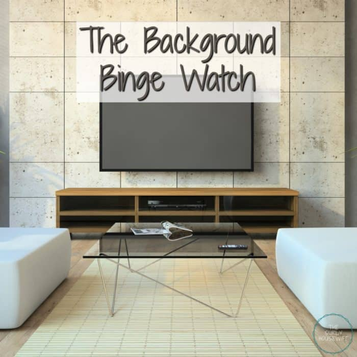 Background Binge Watch