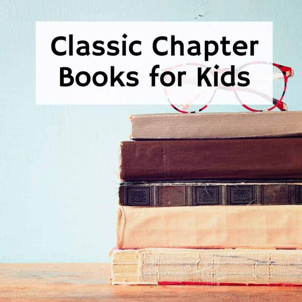 stack of old books with eyeglasses on top | Title image for blog post 10 Chapter Books for Kids