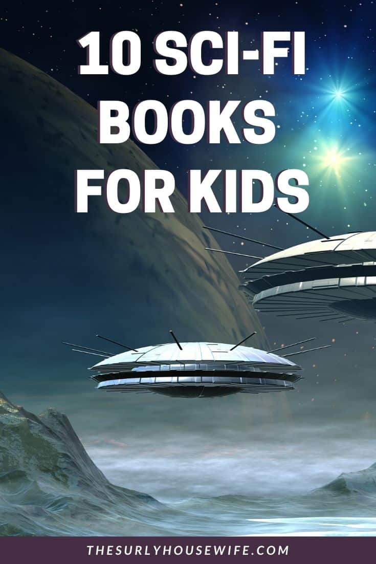 Do you have child who likes to read books that are a little unusual? Searching for sci-fi books kids love? Don't miss this post for 10 of the best science fiction books for kids!
