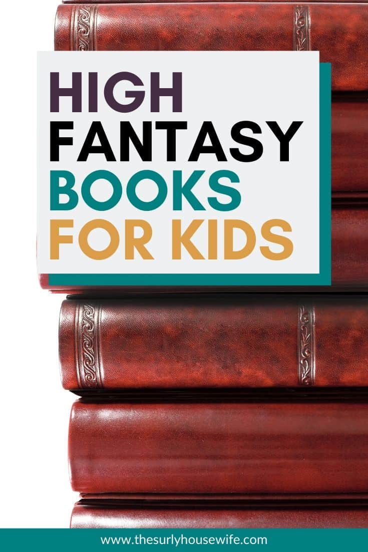 What is high fantasy? And what kinds of books make up the high fantasy genre? If you are looking for epic fantasy books for tweens and teens or fantasy books for kids, make sure you check out his post!  Click here to find out about high fantasy. PLUS 10 high fantasy books for younger readers!