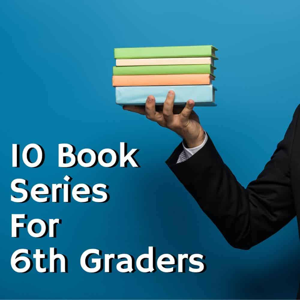 A young man holding a stack of books in his hand. Title image for blog post 10 6th grade book series
