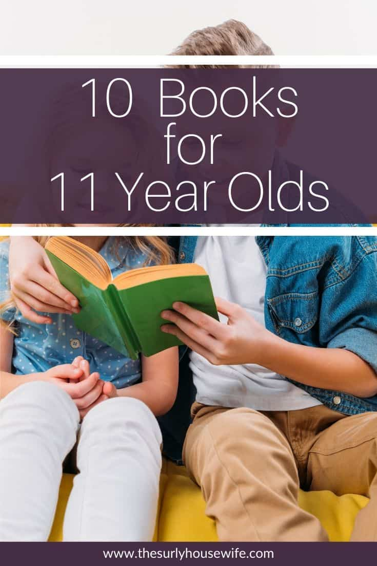 Searching for the perfect book for an 11 year old? This post has a list of 10 books for 11 year olds! It contains page-turning titles for boys OR girls. Encourage your young reader with 10 eclectic book recommendations. Don't miss this list which contains some of the best books for 11 year olds. They include chapter books, fantasy, classics, realistic fiction, and historical fiction. They are perfect for reading aloud, independent reading, or a summer reading list!