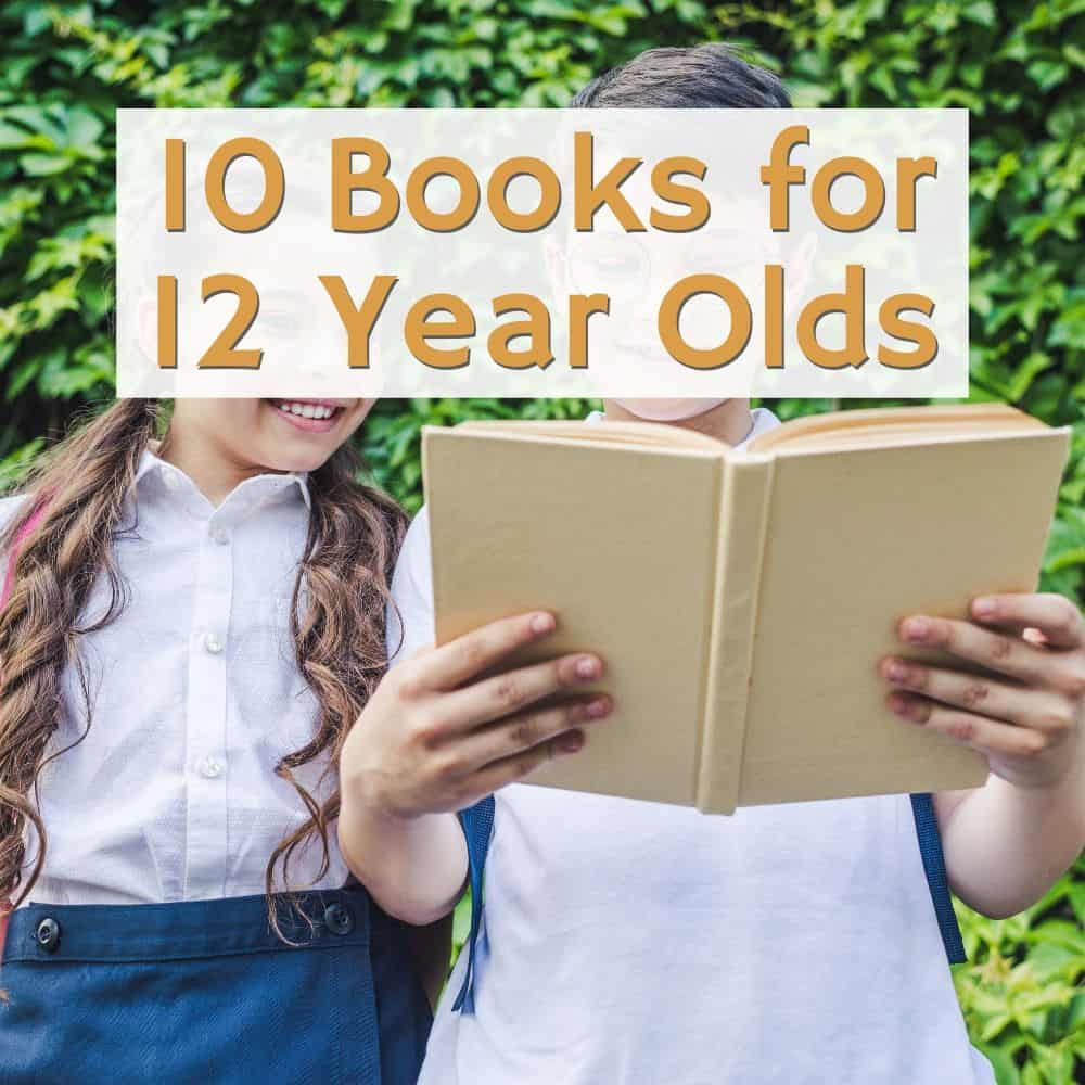 2 tweens reading a book. Title image for blog post: 10 books for 12 year olds