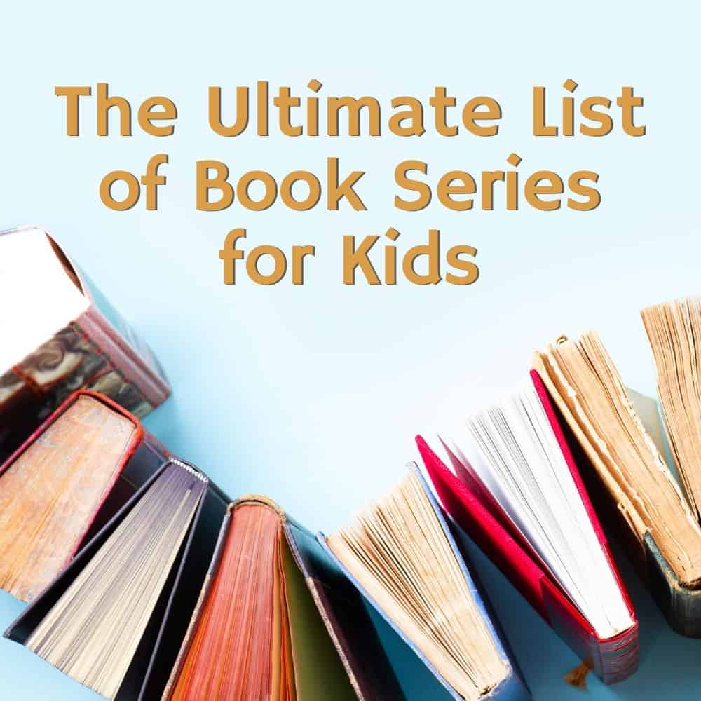 Stack of books lined up on a blue background. Title image of blog post: The Ultimate list of book series for kids.