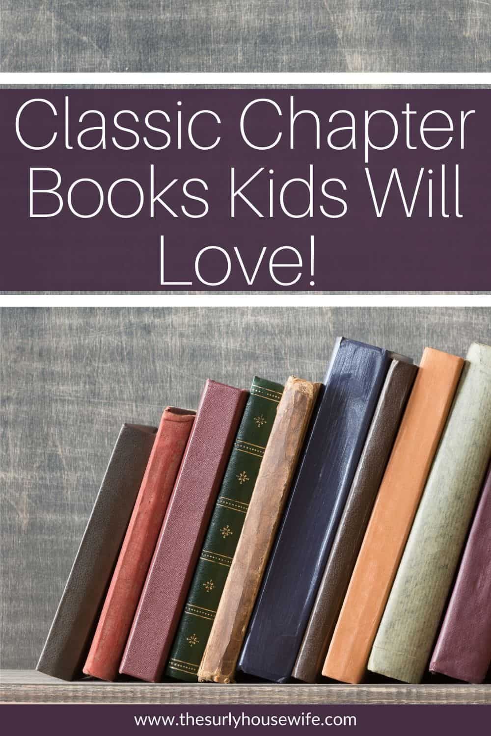 Searching for classic books for kids? Don't miss this post for timeless books that kids (AND parents) will love and read for years to come! A must-read classic book list for kids! It features classic chapter books for kids from ages 8-12.