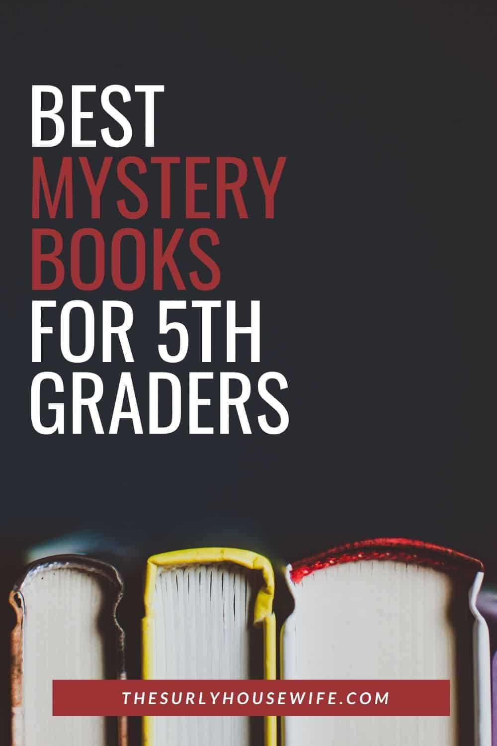 Looking for the best books for 5th graders? Don't miss this post for 10 mystery books for kids.