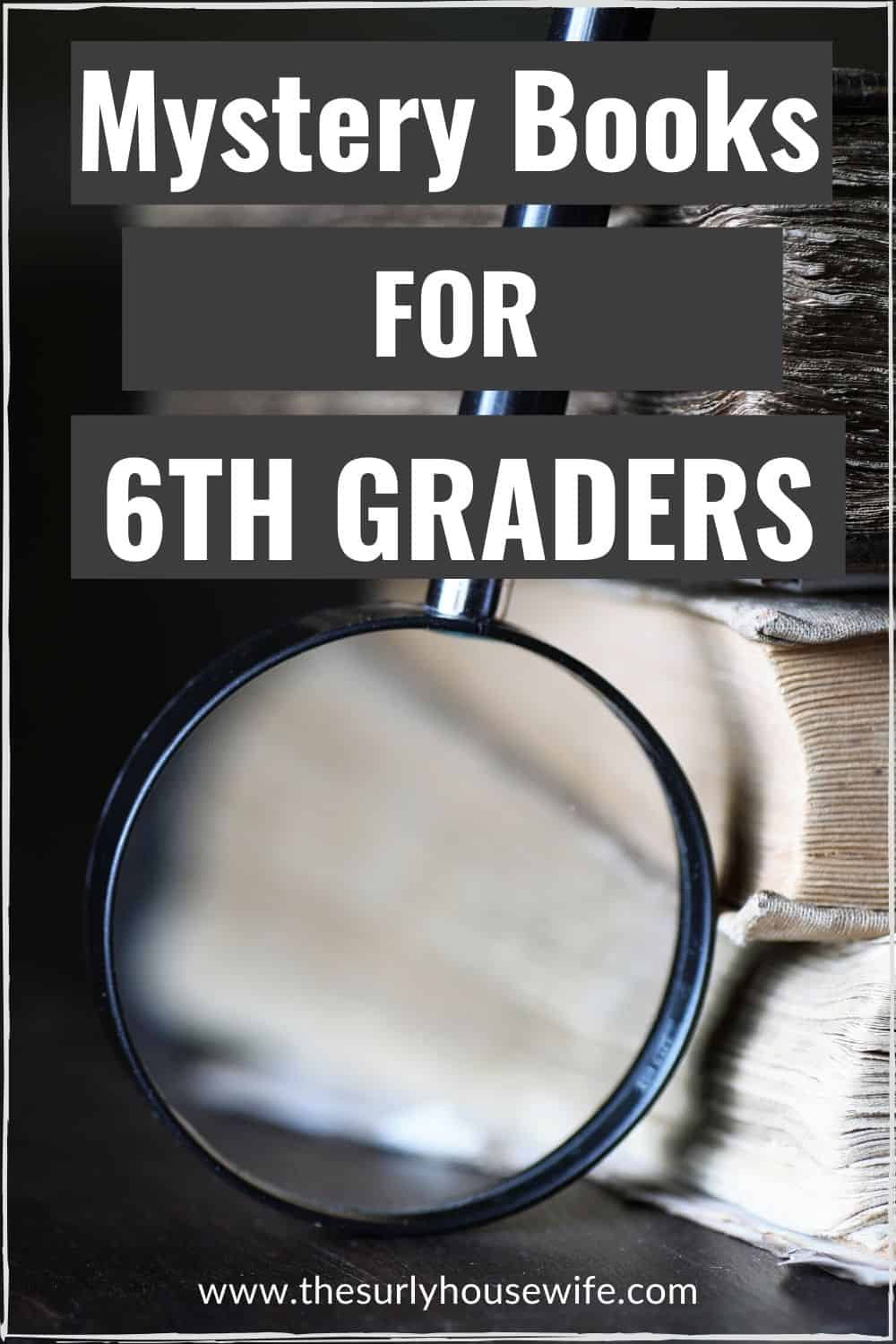 Looking for the best books for 6th graders? Check out this list of mystery books for kids.