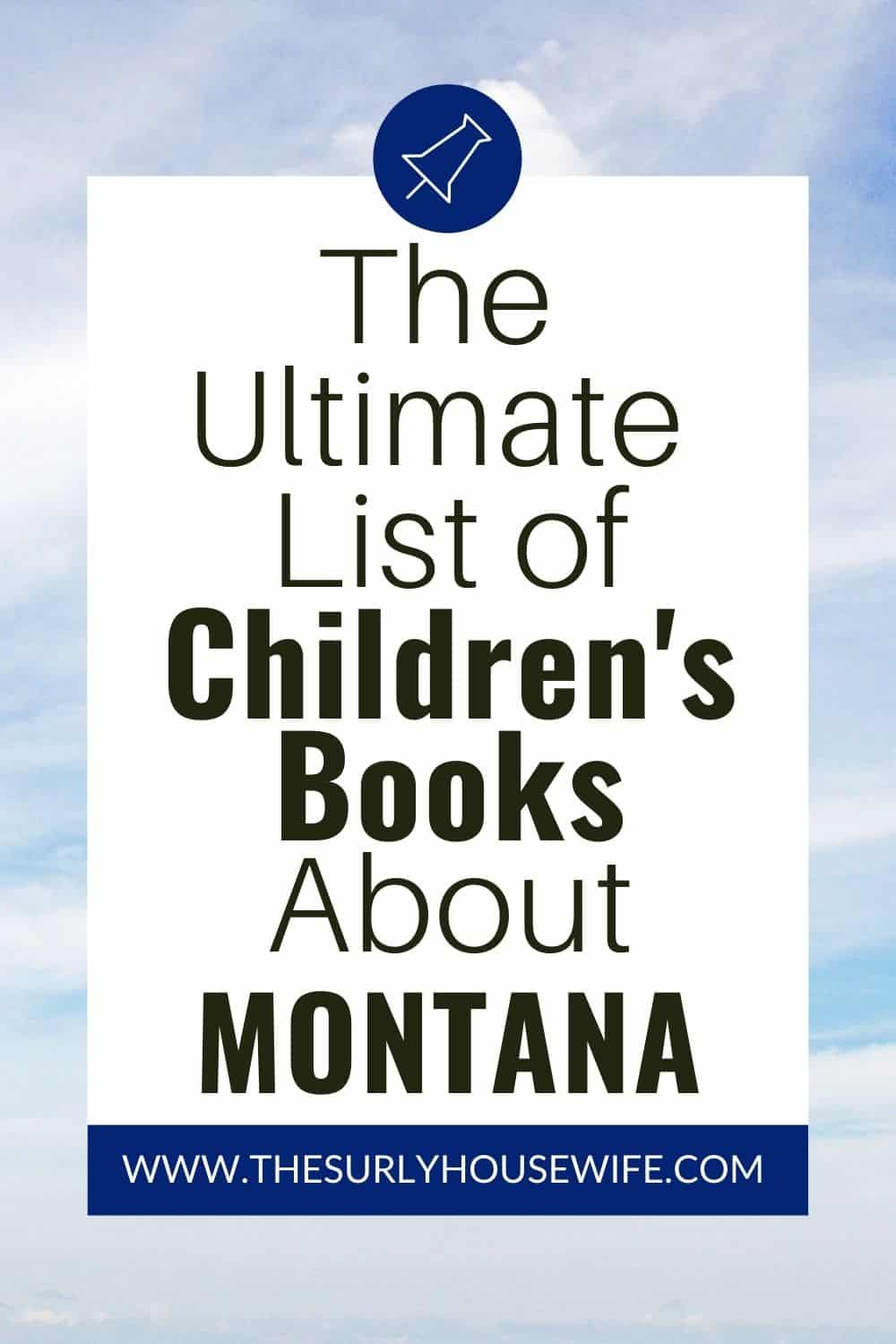 Searching for books about Montana then check out this post! It contains children's books, chapter books, and picture books about Big Sky Country!